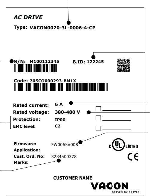AC DRIVE Type: VACON0020-3L-0006-4-CP S/N: M100112345 B.ID: 122245 Code: 70SCO000293-BM1X Rated current: 6 A Rated