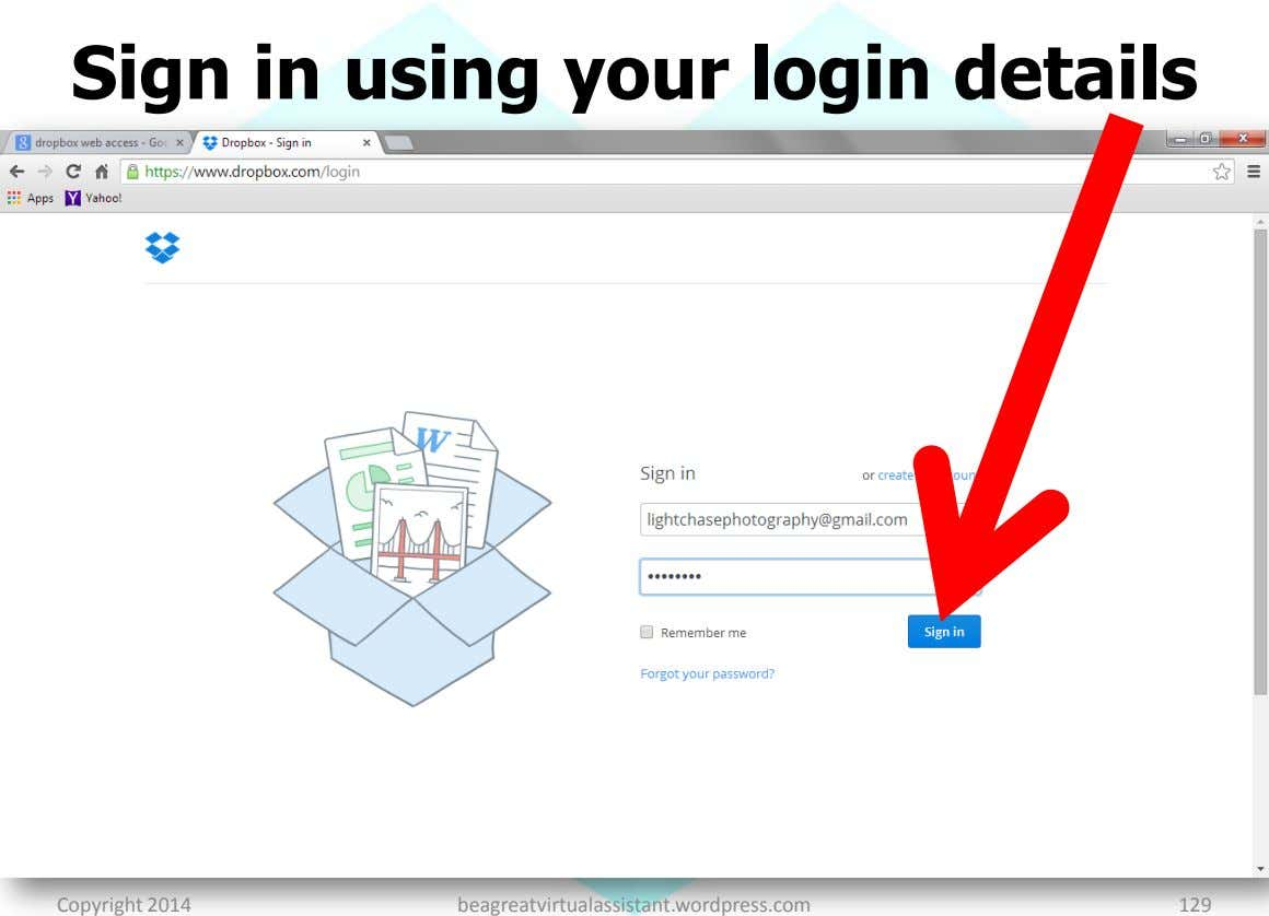 Sign in using your login details Copyright 2014 beagreatvirtualassistant.wordpress.com 129