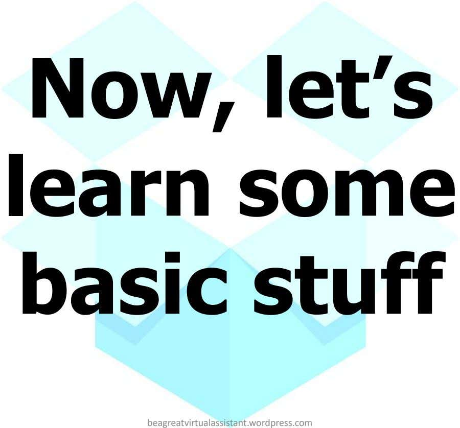 Now, let's learn some basic stuff beagreatvirtualassistant.wordpress.com
