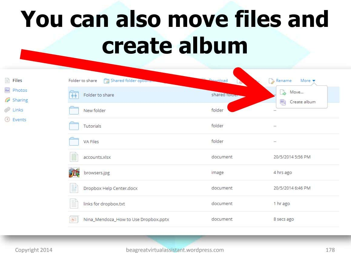 You can also move files and create album Copyright 2014 beagreatvirtualassistant.wordpress.com 178