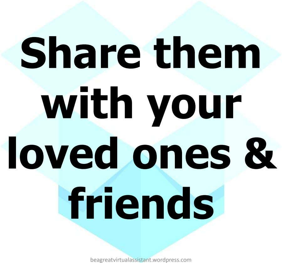 Share them with your loved ones & friends beagreatvirtualassistant.wordpress.com