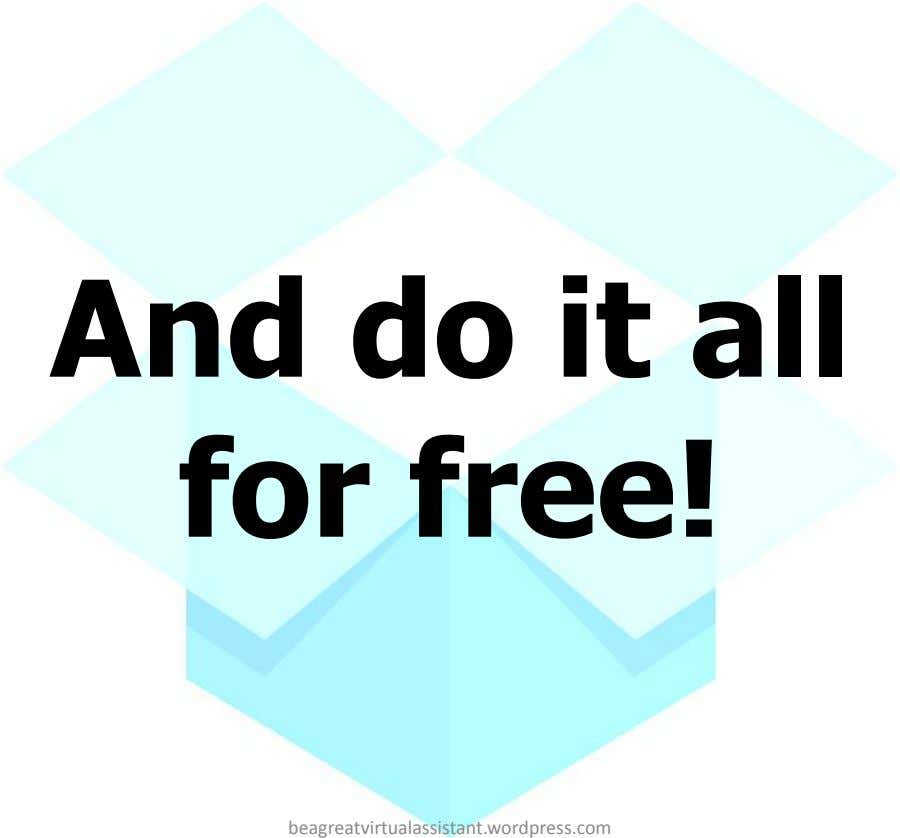 And do it all for free! beagreatvirtualassistant.wordpress.com