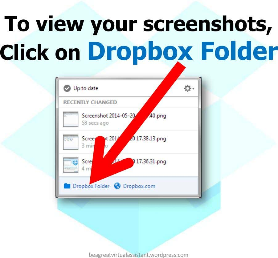 To view your screenshots, Click on Dropbox Folder beagreatvirtualassistant.wordpress.com