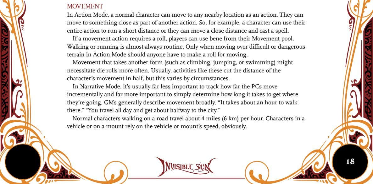 Movement In Action Mode, a normal character can move to any nearby location as an