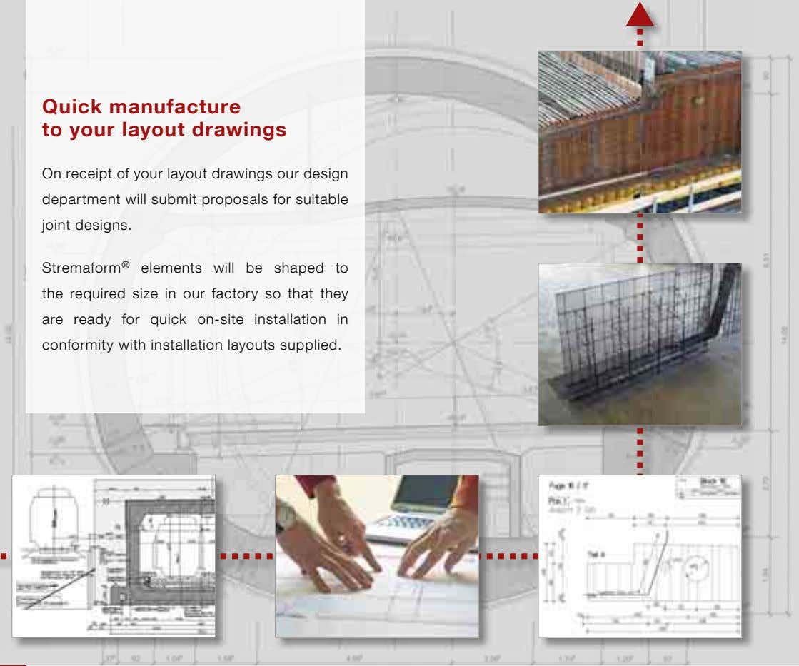 Quick manufacture to your layout drawings On receipt of your layout drawings our design department