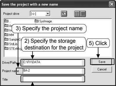 3) Specify the project name 2) Specify the storage destination for the project 5) Click