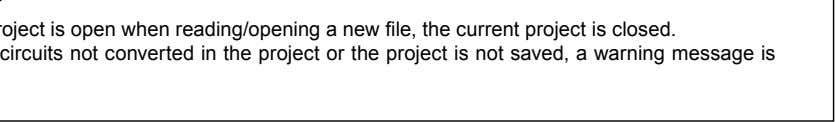 If another project is open when reading/opening a new file, the current project is closed.