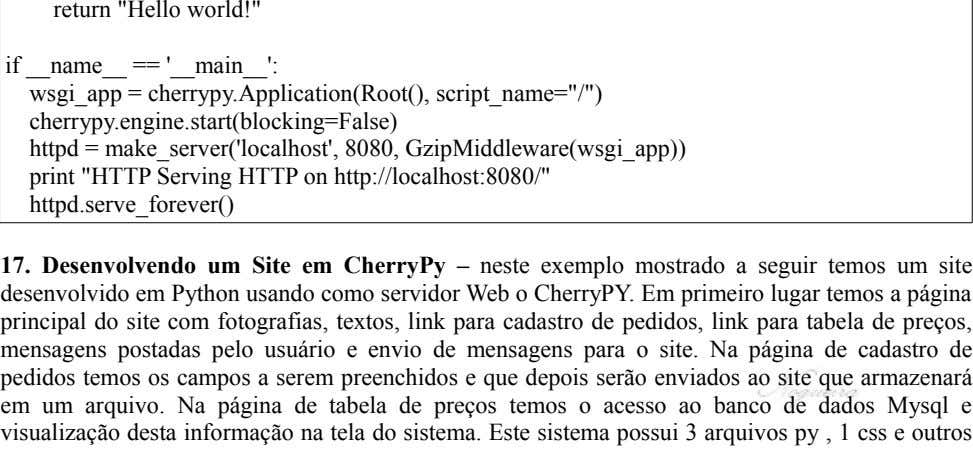 "return ""Hello world!"" if name == ' main ': wsgi_app = cherrypy.Application(Root(),"