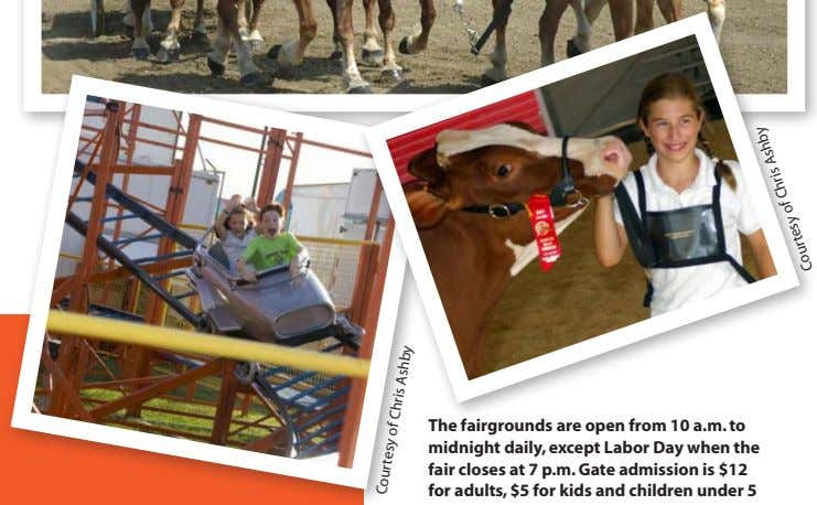 the fairgrounds are open from 10 a.m. to midnight daily, except Labor Day when the