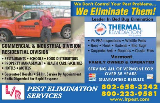 We Don't Control Your Pest Problems We Eliminate Them! Leader In Bed Bug Elimination •