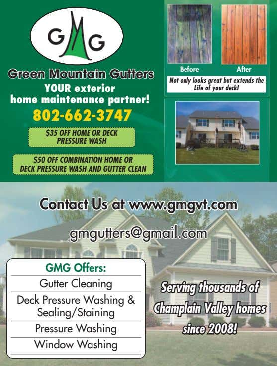 Before After GreenGreen MountainMountain GuttersGutters YOUR exterior home maintenance partner! Not only looks great