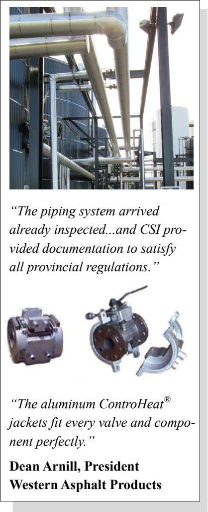 """The piping system arrived already inspected and CSI pro- vided documentation to satisfy all provincial"