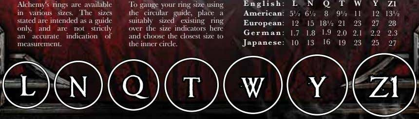 Alchemy's rings are available in various sizes. The sizes stated are intended as a guide