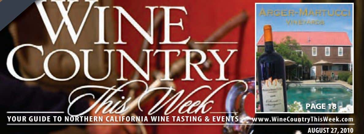 PAGE 18 YOUR GUIDE TO NORTHERN CALIFORNIA WINE TASTING & EVENTS ww w.WineCountryThisWeek.com AUGUST 27,