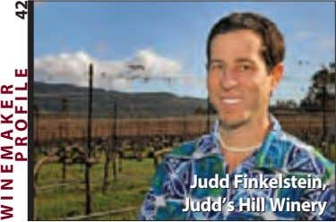 Judd Judd Finkelstein, Finkelstein, Judd's Judd's Hill Hill Winery Winery W I N E P