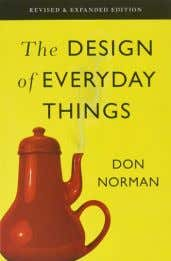 Books Design of Everyday Things The ultimate guide to human-centered design and to understand the basics.