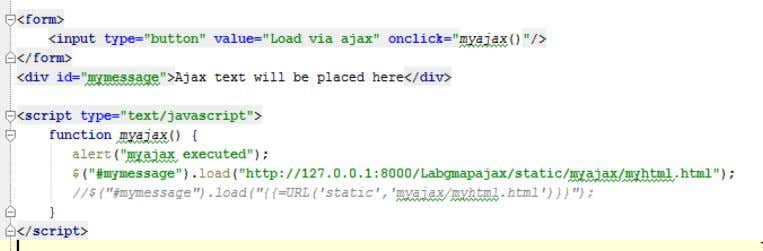 Now add the AJAX code to the functions myajax as follows: Note that the .load() method