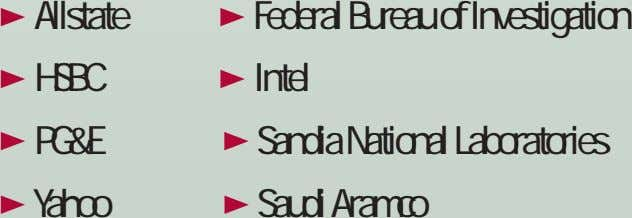 Federal Bureau of Investigation Allstate Intel HSBC Sandia National Laboratories PG&E Saudi Aramco Yahoo