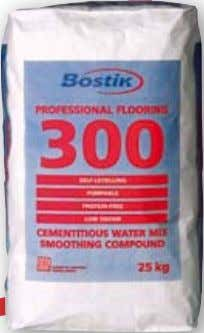 Levelling & Smoothing Compounds BOSTIK 300 BOSTIK FA 600 cEMENtItIouS FLEXIBLE WAtEr MIX SMoothING