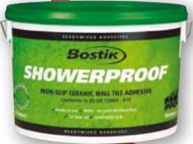 Adhesives BOSTIK SHOWERPROOF NoN-SLIP WALL tILE AdhESIvE CONFORMS TO BS EN 12004 : D1T • Easy