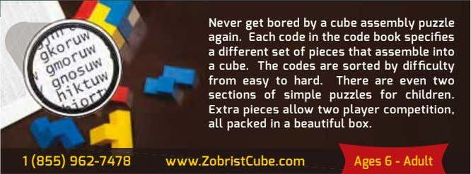 Never get bored by a cube assembly puzzle agaon. Each code on the code book
