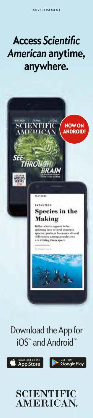 ADVERTISEMENT Access Scientific American anytime, anywhere. NOW ON ANDROID! Download the App for iOS ™