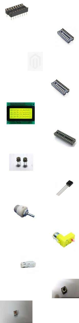13 16 Pin IC Base 14 18 Pin IC Base 15 2 Pin Button Switch 16