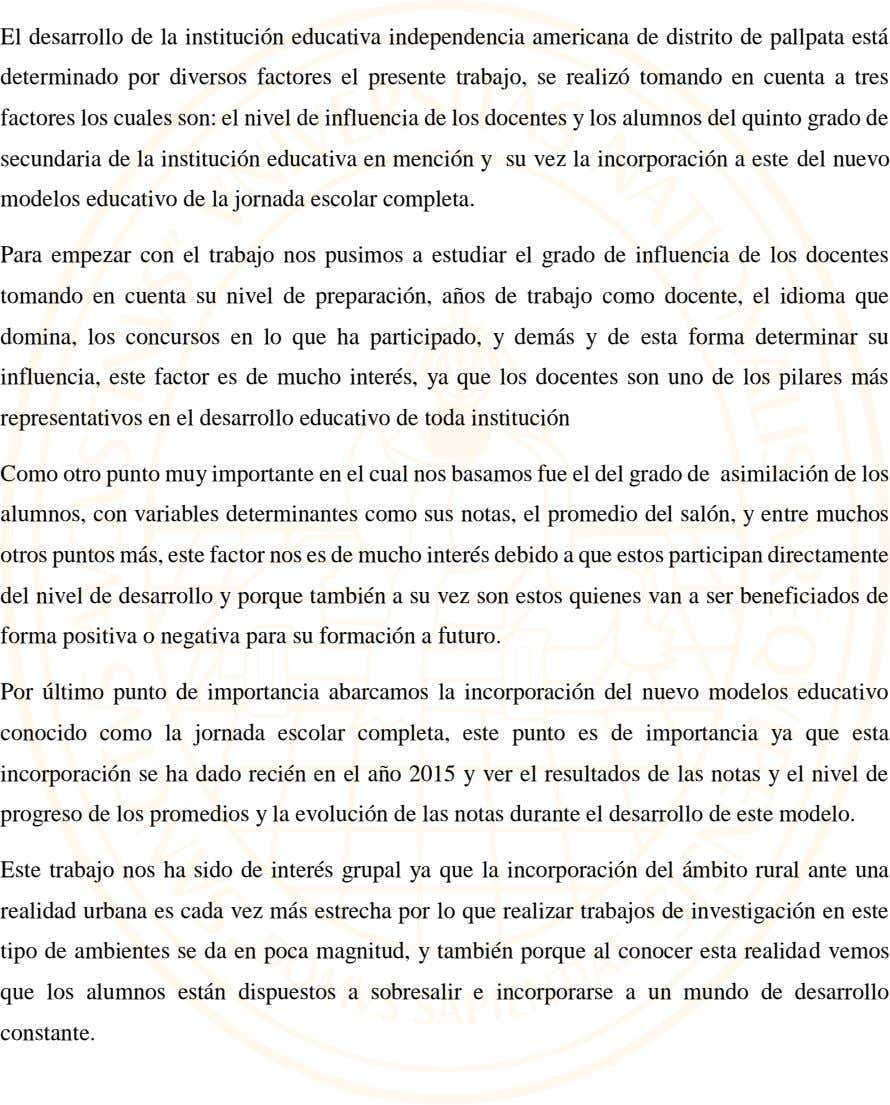 El desarrollo de la institución educativa independencia americana de distrito de pallpata está determinado por