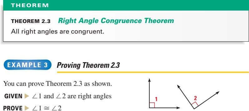 THEOREM THEOREM 2.3 Right Angle Congruence Theorem All right angles are congruent. EXAMPLE 3 Proving