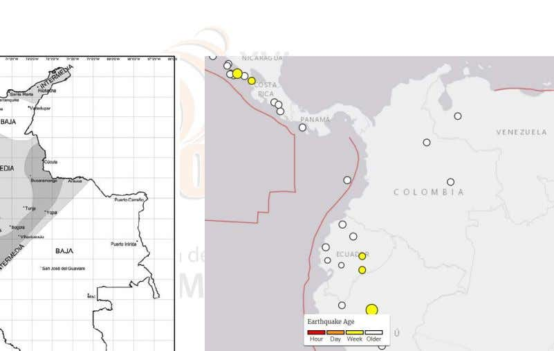Seismicity in Colombia •   87% of the Colombian popula2on lives in a medium or high