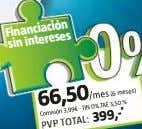 Financiación sin intereses 66,50/mes (6 meses) Comisión 3,99€ · TIN 0%.TAE 3,50 % PVP TOTAL: