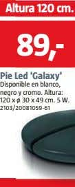 Al tura 120 cm. Altura 120 cm. 89,- Pie Led 'Galaxy' Pie Led 'Galaxy' Dispo
