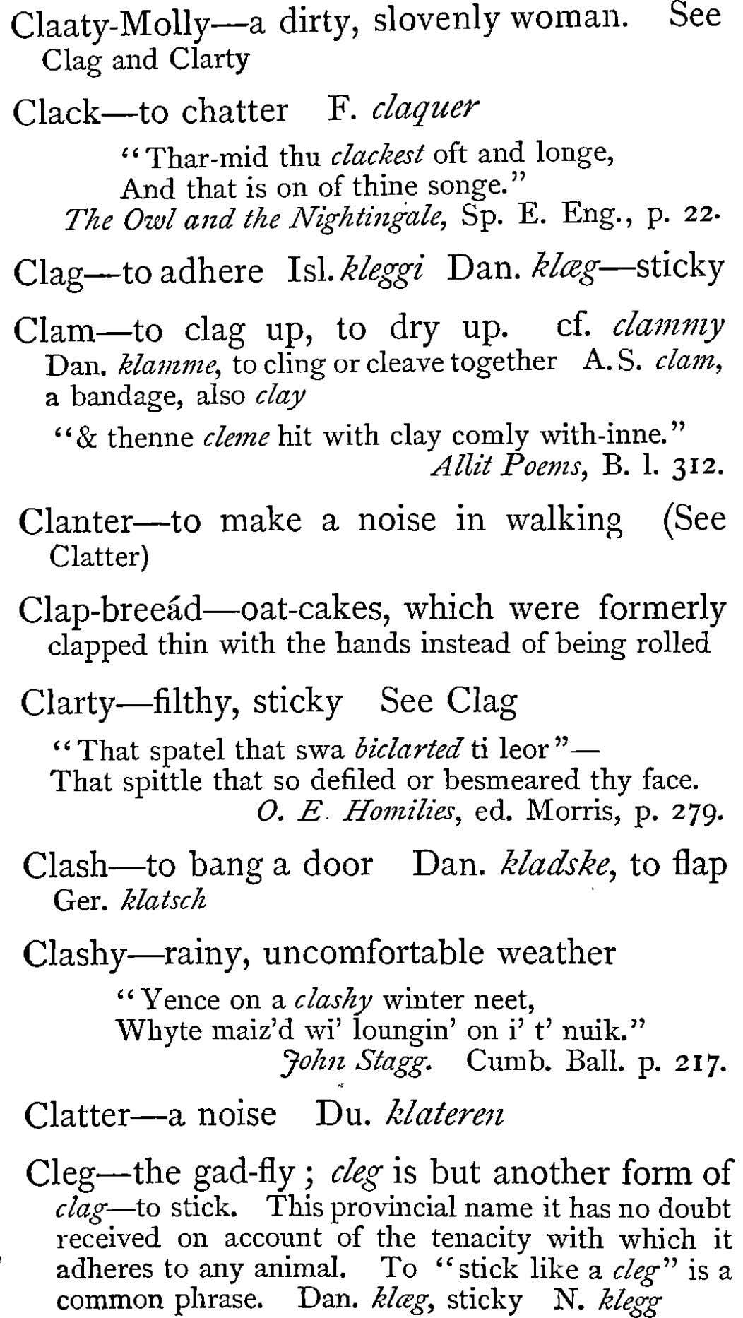 "See Claaty-Molly"" a dirty, slovenly woman. Clag and Clarty Clack"" to chatter F. claqiter """