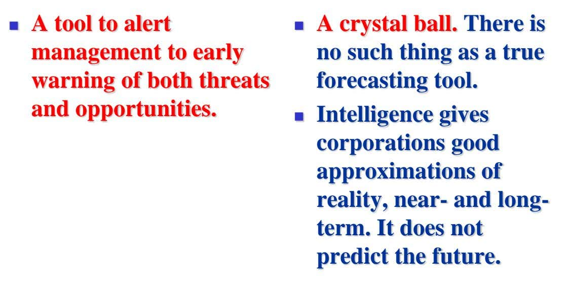A tool to alert A crystal ball. There is   management to early no such