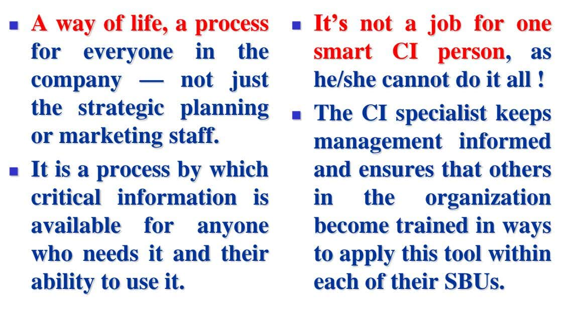 A way of life, a process  It's not smart a job for one  for