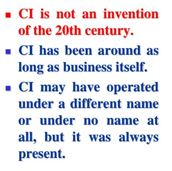  CI is not an invention of the 20th century.  CI has been around as