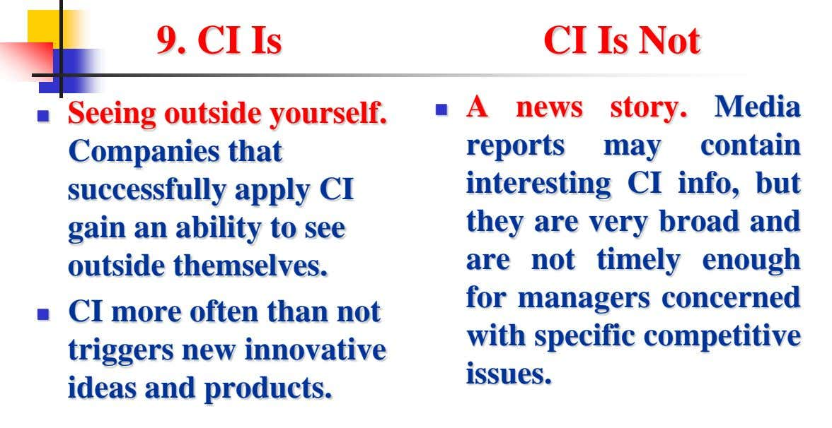 9. CI Is CI Is Not  A news story. Media Seeing outside yourself.  Companies