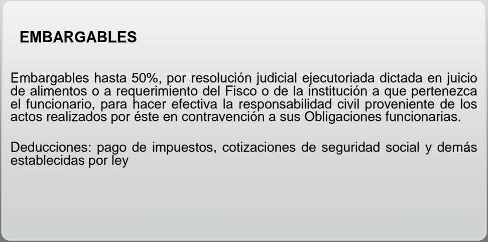 EMBARGABLES Embargables hasta 50%, por resolución judicial ejecutoriada dictada en juicio de alimentos o a