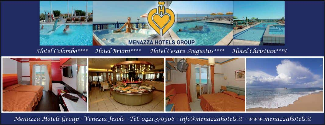 Hotel Colombo**** Hotel Brioni**** Hotel Cesare Augustus**** Hotel Christian***S 46 ERA2000 Menazza Hotels Group -