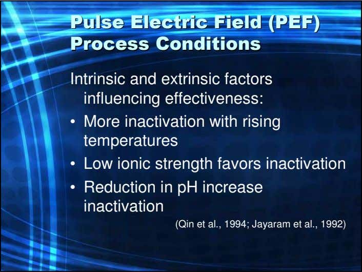 PulsePulse ElectricElectric FieldField (PEF)(PEF) ProcessProcess ConditionsConditions Intrinsic and extrinsic factors