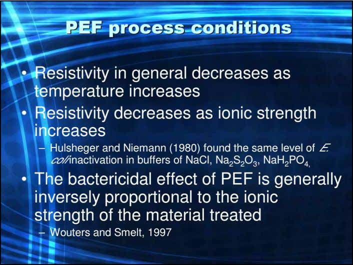PEFPEF processprocess conditionsconditions • Resistivity in general decreases as temperature increases •