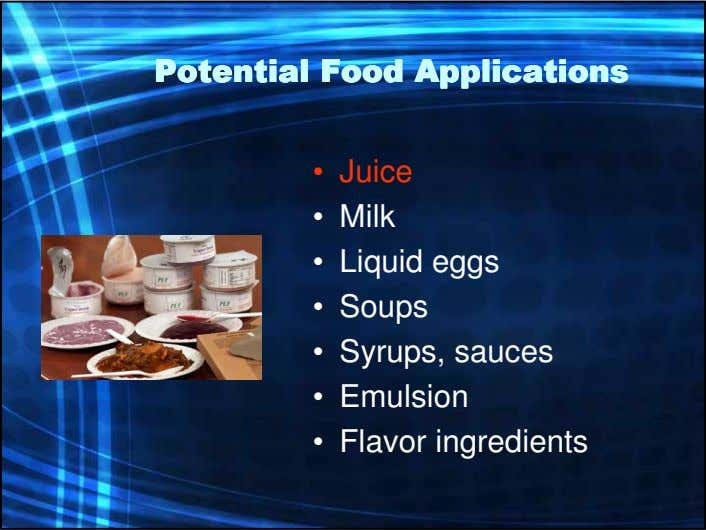 PotentialPotentialPotentialPotential FoodFoodFoodFood ApplicationsApplicationsApplicationsApplications • Juice •