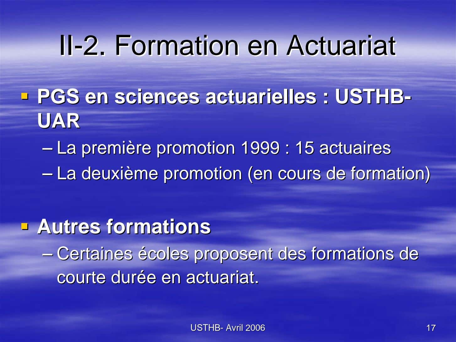 IIII--2.2. FormationFormation enen ActuariatActuariat PGSPGS enen sciencessciences actuariellesactuarielles ::