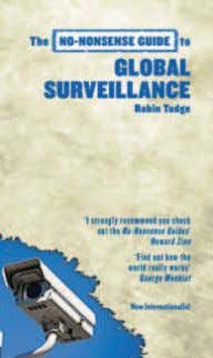 to Global Surveillance. Robin Tudge. New Internationalist. My first thoughts on finishing this book were: not