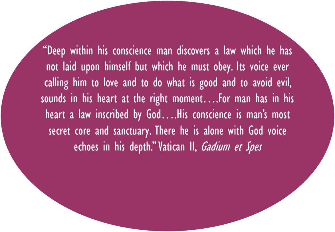 """Deep within his conscience man discovers a law which he has not laid upon himself but"