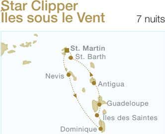 Star Clipper Îles sous le Vent 7 nuits St. Martin St. Barth Nevis Antigua Guadeloupe