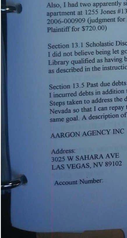 Plaintiff for $720.00) Section 13.5 Past due debts: AARGON AGENCY INC Address: 3025 W sAHARA