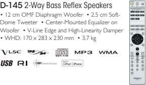 D-145 2-Way Bass Reflex Speakers • 12 cm OMF Diaphragm Woofer • 2.5 cm Soft-