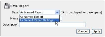 As Default Report Settings from the Save drop down. 4. Click Apply. The report will show