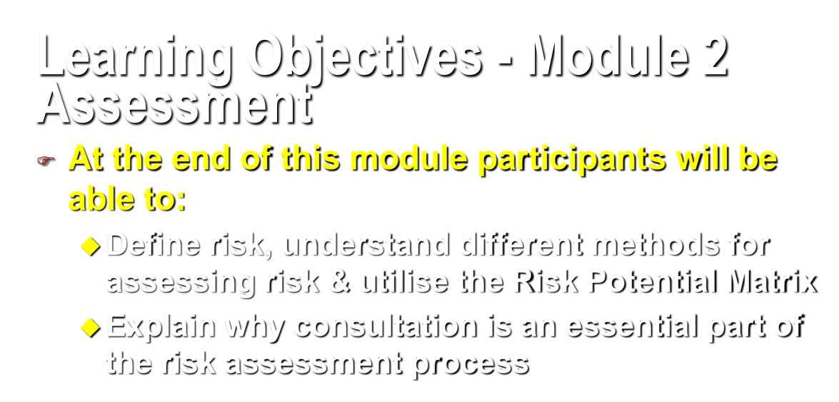 Learning Objectives - Module 2 Assessment At the end of this module participants will be 